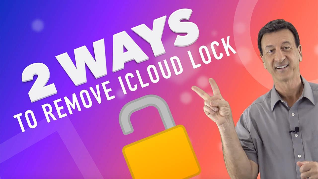 2 Ways to Unlock an iCloud Locked iPhone